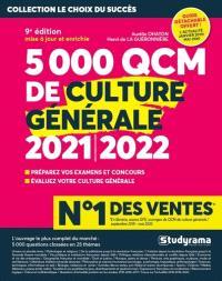 5.000 QCM de culture générale 2021-2022 : préparez vos examens et concours, évaluez votre culture générale