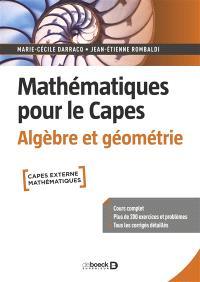 Mathématiques pour le Capes, Algèbre et géométrie : Capes externe, mathématiques