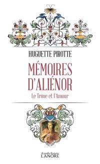 Mémoires d'Aliénor : le trône et l'amour