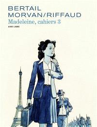 Cahiers Madeleine, Volume 3, Madeleine, résistante. Volume 3