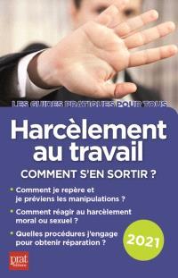 Harcèlement au travail : comment s'en sortir ? : 2021