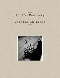 Adolfo Kaminsky : changer la donne