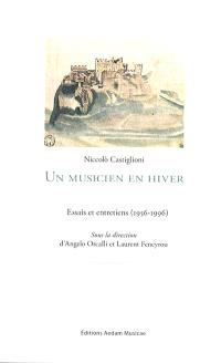 Niccolo Castiglioni : un musicien en hiver : essais et entretiens (1956-1996)