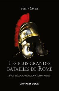 Les plus grandes batailles de Rome : de la naissance à la chute de l'Empire romain