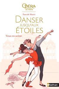 Danser jusqu'aux étoiles. Volume 2, Tous en scène