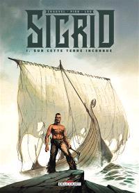 Sigrid. Volume 1, Sur cette terre inconnue