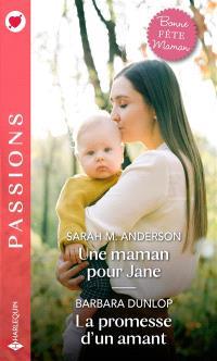Une maman pour Jane. La promesse d'un amant