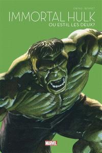 Immortal Hulk, Ou est-il les deux ?