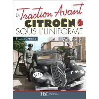 La traction avant Citroën sous l'uniforme. Volume 2