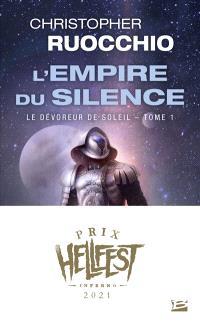 Le dévoreur de soleil. Volume 1, L'Empire du silence