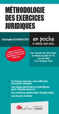Méthodologie des exercices juridiques : pour réussir les exercices juridiques posés en TD, aux partiels et à l'examen final : 2021-2022