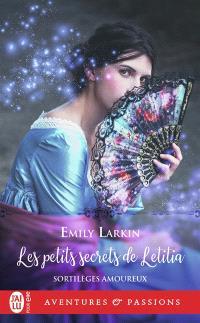 Sortilèges amoureux. Volume 2, Les petits secrets de Letitia