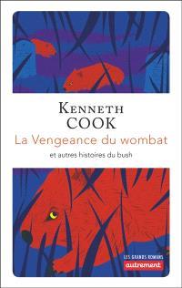 La vengeance du wombat : et autres histoires du bush