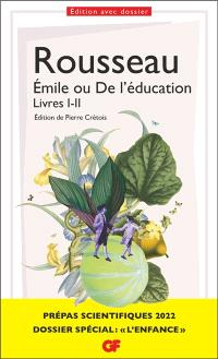 Emile ou De l'éducation : livres I-II