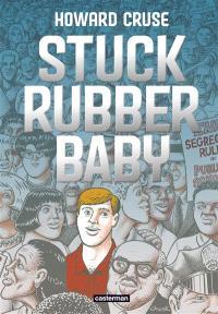 Stuck rubber baby : un monde de différence