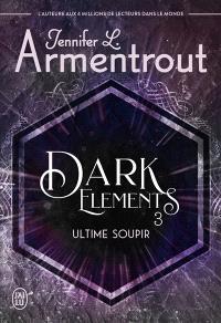 Dark elements. Volume 3, Ultime soupir