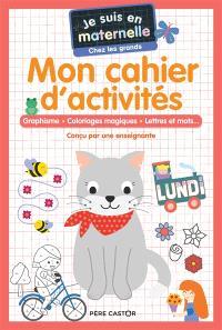 Mon cahier d'activités, chez les grands : graphisme, coloriages magiques, lettres et mots...