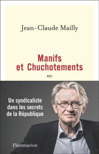 Manifs et chuchotements : un syndicaliste dans les secrets de la République : récit