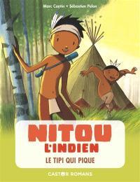 Nitou l'Indien. Volume 10, Le tipi qui pique