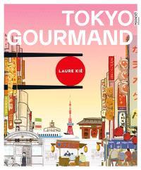 Tokyo gourmand : adresses, recettes, infos, un guide unique pour dévorer la ville !