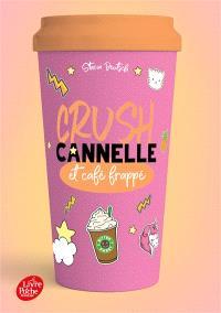 Crush. Volume 3, Cannelle et café frappé