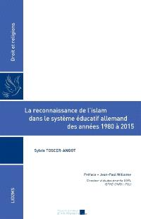 La reconnaissance de l'islam dans le système éducatif allemand des années 1980 à 2015