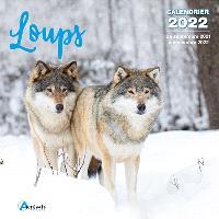 Loups : calendrier 2022 : de septembre 2021 à décembre 2022