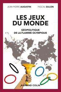 Un monde de jeux : géopolitique de la flamme olympique