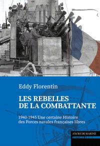 Les rebelles de La Combattante : histoire des FNFL