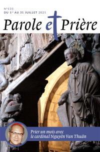 Parole et prière. n° 133, Prier un mois avec le cardinal Nguyên Van Thuân