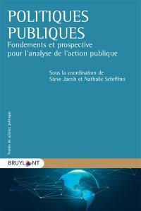 Politiques publiques : fondements et prospective pour l'analyse de l'action publique
