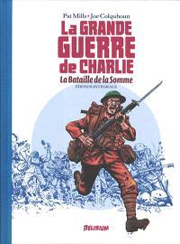 La Grande Guerre de Charlie : la bataille de la Somme : édition intégrale