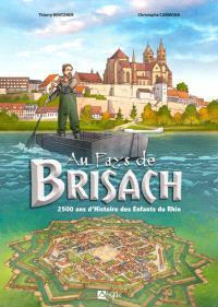 Au pays de Brisach : 2.500 ans d'histoire des enfants du Rhin