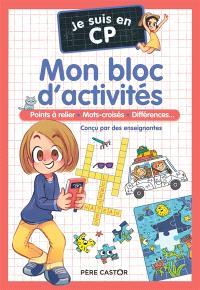 Je suis en CP : mon bloc d'activités : points à relier, mots-croisés, différences...