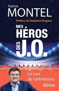 Mes héros des JO : la voix de l'athlétisme