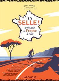 En selle ! : découvrir la France à vélo