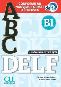 Abc DELF, B1 : conforme au nouveau format d'épreuves