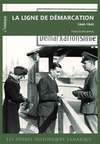 La ligne de démarcation : 1940-1943