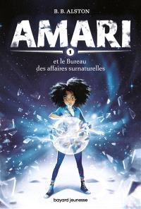 Amari. Volume 1, Amari et le Bureau des affaires surnaturelles