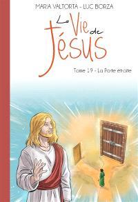 La vie de Jésus. Volume 19, La porte étroite