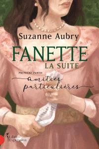 Fanette, la suite. Volume 1, Amitiés particulières