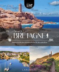 Cap sur la Bretagne : découvrez les plus beaux itinéraires et les lieux les plus spectaculaires !