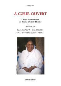 A coeur ouvert : carnet de méditation de Amma à sainte Thérèse