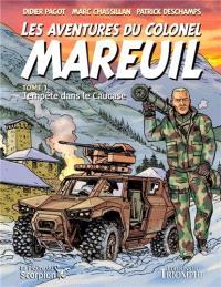 Les aventures du colonel Mareuil. Volume 1, Tempête dans le Caucase