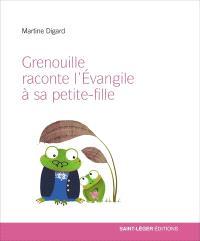 Grenouille raconte l'Evangile à sa petite-fille