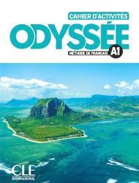 Odyssée, méthode de français A1 : cahier d'activités