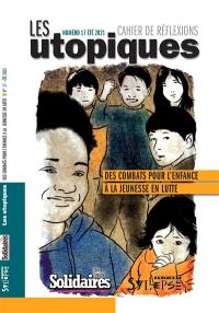 Utopiques (Les) : cahier de réflexions. n° 17, Des combats pour l'enfance à la jeunesse en lutte