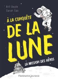 A la conquête de la Lune : la mission des héros
