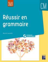 Réussir en grammaire : CM