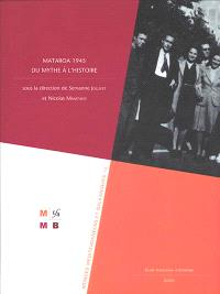 Mataroa 1945 : du mythe à l'histoire